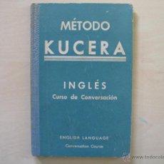 Libros antiguos: METODO KUCERA INGLES CURSO DE CONVERSACION. Lote 52474759
