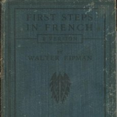 Libros antiguos: FIRST STEPS IN FRENCH B VERSION; CURSO FRANCES PARA INGLESES ENSEÑANZA IDIOMAS 1928 WALTER RIPMAN. Lote 54569165