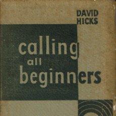 Libros antiguos: CALLING ALL BEGINNERS, DE DAVID HICKS. AÑO 1959. (10.2). Lote 54691947