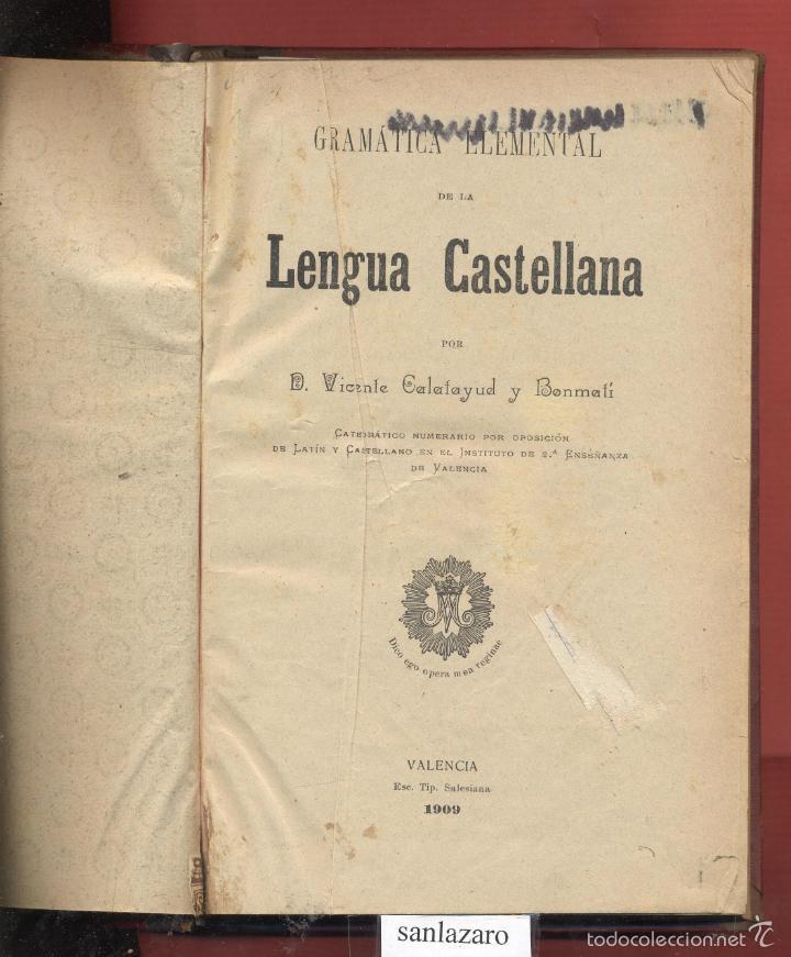 LENGUA CASTELLANA GRAMÁTICA ELEMENTAL VICENTE CALATAYUD BONMATI AÑO 1909 T. SALESIANA VALENCIA LE869 (Libros Antiguos, Raros y Curiosos - Cursos de Idiomas)