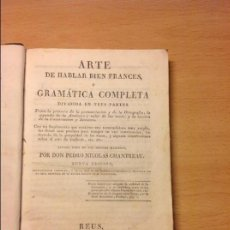 Libros antiguos: ARTE DE HABLAR BIEN FRANCÉS. GRAMÁTICA COMPLETA. REUS 1825.. Lote 56542382