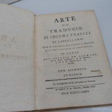 Libros antiguos: ARTE DE TRADUCIR EL IDIOMA FRANCES AL CASTELLANO - DON ANTONIO DE CAPMANY - IMP. A. SANCHA - 1776. Lote 56703331