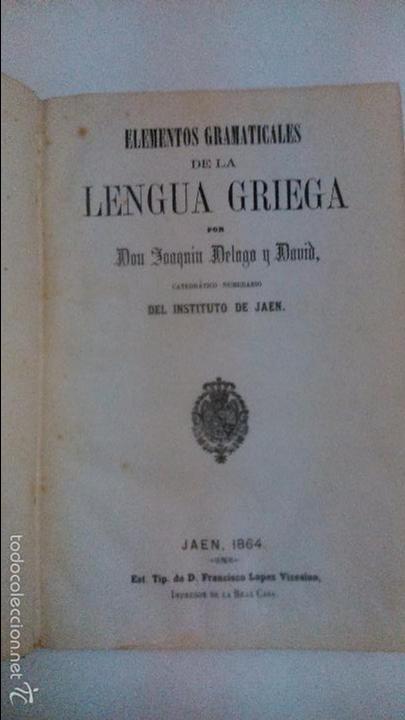 ELEMENTOS GRAMATICALES DE LA LENGUA GRIEGA. D. JUAQUIN DELGADO Y DAVID. 1864 JAEN (Libros Antiguos, Raros y Curiosos - Cursos de Idiomas)