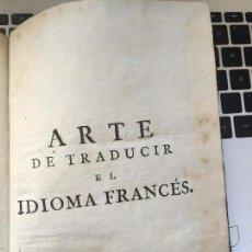 Libros antiguos: ARTE DE TRADUCIR EL IDIOMA FRANCES. Lote 57076187