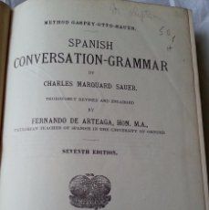 Libros antiguos: AÑO 1904 * SPANISH CONVERSATION-GRAMMAR * CHARLES MARQUARD SAUER 427 PAG. Lote 57799963