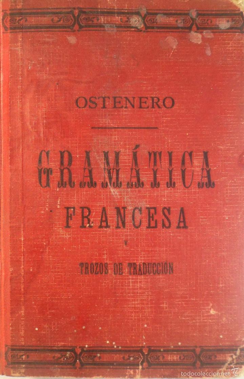 Libros antiguos: GRAMÁTICA FRANCESA Y TROZOS DE TRADUCCIÓN. JUAN OSTENERO Y VELASCO. 1907 - Foto 2 - 58080799