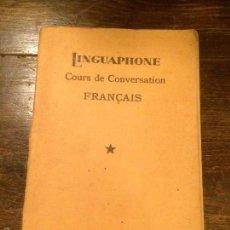 Libros antiguos: ANTIGUO LIBRO LINGUAPHONE COURS DE CONVERSATION FRANÇOIS AÑO 1930 LIBRO DE LENGUA FRANCESA. Lote 180444178