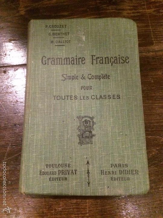 ANTIGUO LIBRO DE LENGUA FRANCESA GRAMMAIRE FRANÇAISE SIMPLE Y COMPLETE POUR TOTES LES CLASSES 1918 (Libros Antiguos, Raros y Curiosos - Cursos de Idiomas)