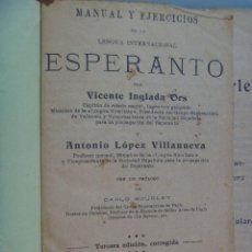 ESPERANTO , MANUAL Y EJERCICIOS , DE VICENTE INGLADA CAPITAN DE ESTADO MAYOR . ESPASA. AÑOS 20 ?