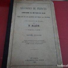 Libros antiguos: LECCIONES DE FRANCES CONFORME AL METODO ALGE PARA USO DE LOS ALUMNOS DE TODAS LAS NACIONES. Lote 64134235