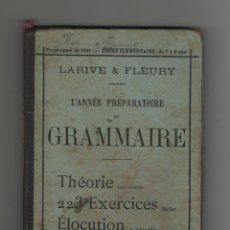Libros antiguos: GRAMMAIRE - LARIVE FLEURY.. Lote 64567791