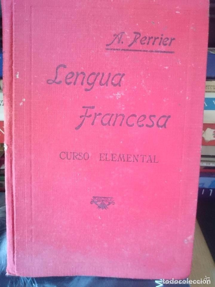 LENGUA FRANCESA - CURSO ELEMENTAL -- ALPHONSE PERRIER - AÑO 1932 (Libros Antiguos, Raros y Curiosos - Cursos de Idiomas)