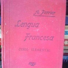 Libros antiguos: LENGUA FRANCESA - CURSO ELEMENTAL -- ALPHONSE PERRIER - AÑO 1932. Lote 67700617