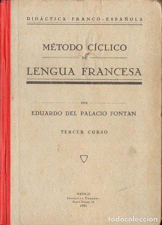 DEL PALACIO FONTÁN : MÉTODO CÍCLICO DE LENGUA FRANCESA TERCER CURSO (TORRENT, 1931) (Libros Antiguos, Raros y Curiosos - Cursos de Idiomas)