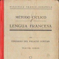 Libros antiguos: DEL PALACIO FONTÁN : MÉTODO CÍCLICO DE LENGUA FRANCESA TERCER CURSO (TORRENT, 1931). Lote 68604993