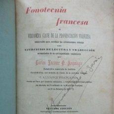 Libros antiguos: FONOTECNIA FRANCESA Ó VERDADERA CLAVE DE LA PRONUNCIACIÓN FRANCESA. CARLOS LACOME. 1901.. Lote 71911403