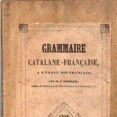 Libros antiguos: PUIGGARÍ : GRAMMAIRE CATALANE FRANÇAISE A L'USAGE DES FRANÇAIS (PERPIGNAN, 1852). Lote 73489795