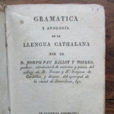 Libros antiguos: GRAMATICA Y APOLOGÍA DE LA LENGUA CATHALANA. JOSEPH BALLOT Y TORRES. 1814.. Lote 74069691