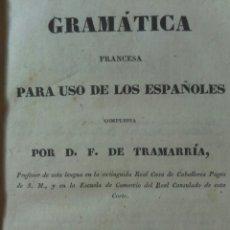Libros antiguos: GRAMÁTICA FRANCESA PARA USO DE LOS ESPAÑOLES. TRAMARRÍA, FRANCISCO DE.. Lote 75407763