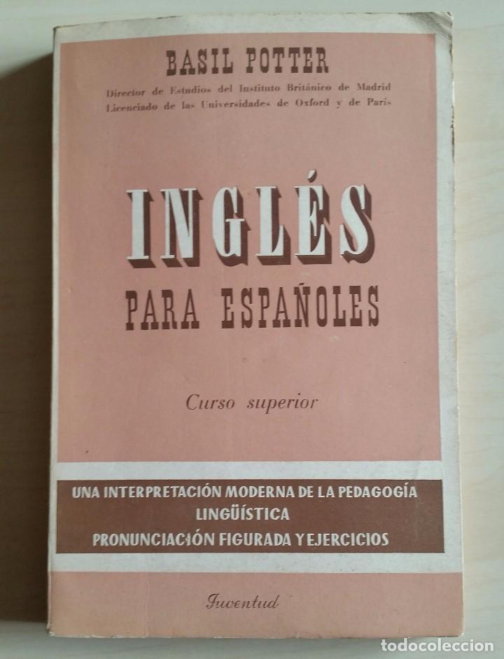 NGLES PARA ESPAÑOLES. BASIL POTTER. CURSO SUPERIOR. 1972. 197 PAGINAS (Libros Antiguos, Raros y Curiosos - Cursos de Idiomas)