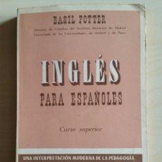 Libros antiguos: NGLES PARA ESPAÑOLES. BASIL POTTER. CURSO SUPERIOR. 1972. 197 PAGINAS. Lote 76451359