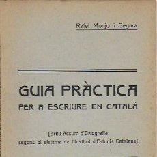 Libros antiguos: GUIA PRACTICA PER A ESCRIURE EN CATALA / R. MONJO. BCN : ELZEVERIANA, 1918. 18X12CM. 71 P.. Lote 77341109