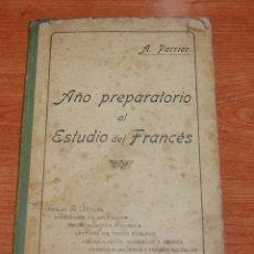 Libros antiguos: AÑO PREPARATORIO AL ESTUDIO DEL FRANCES - A. PERRIER - 1918. Lote 77608853