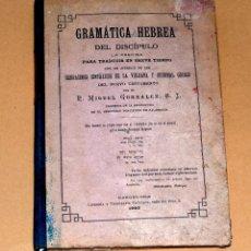 Libros antiguos: GRAMÁTICA HEBREA, P. MIGUEL GONZÁLEZ, 1903. Lote 80361457