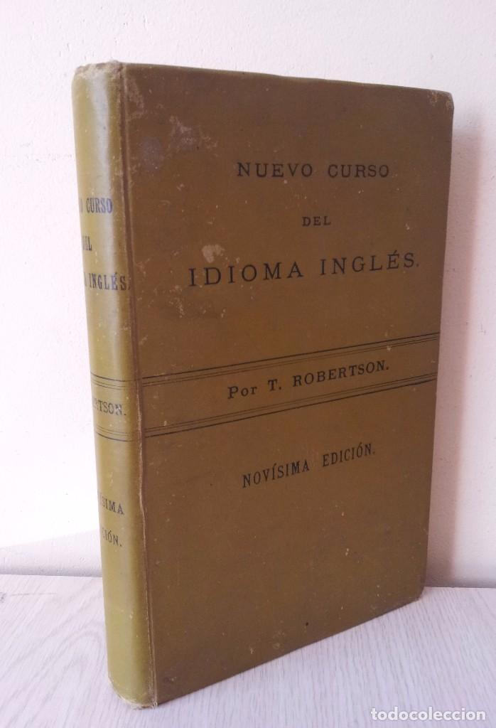 T. ROBERTSON - NUEVO CURSO DEL IDIOMA INGLES, NOVISIMA EDICION 1901 (Libros Antiguos, Raros y Curiosos - Cursos de Idiomas)