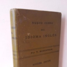 Libros antiguos: T. ROBERTSON - NUEVO CURSO DEL IDIOMA INGLES, NOVISIMA EDICION 1901. Lote 80874523
