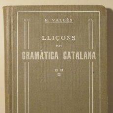 Libros antiguos: VALLÈS, E. - LLIÇONS DE GRAMÀTICA CATALANA - BARCELONA 1915. Lote 82819543