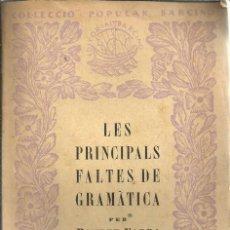 Libros antiguos: LES PRINCIPALS FALTES DE GRAMÀTICA PER POMPEU FABRA - Nº 2 - EDITORIAL BARCINO - 1927. Lote 87687680