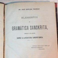 Libros antiguos: GRAMÁTICA SANSKRITA 1888 GRANADA JOSÉ VENTURA TRAVESET CON APÉNDICE LITERATURA SANSKRITÁNICA. Lote 90910760
