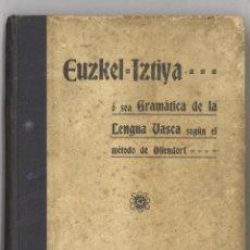 Libri antichi: EUZKEL IZTIYA. GRAMÁTICA DE LA LENGUA VASCA. 1909. Lote 202483266