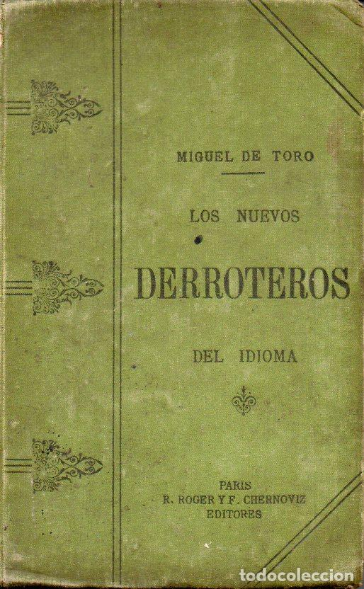 MANUEL DEL TORO Y GISBERT : LOS NUEVOS DERROTEROS DEL IDIOMA (PARIS, 1918) (Libros Antiguos, Raros y Curiosos - Cursos de Idiomas)
