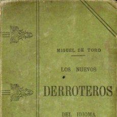Libros antiguos: MANUEL DEL TORO Y GISBERT : LOS NUEVOS DERROTEROS DEL IDIOMA (PARIS, 1918). Lote 95755747
