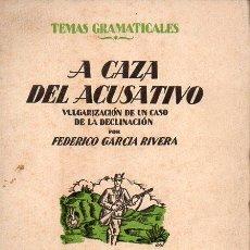 Libros antiguos: FEDERICO GARCÍA RIVERA : A LA CAZA DEL ACUSATIVO (ARALUCE, C. 1930). Lote 95755991
