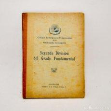 Libros antiguos: SEGUNDA DIVISION DE GRADO FUNDAMENTAL. Lote 95325972