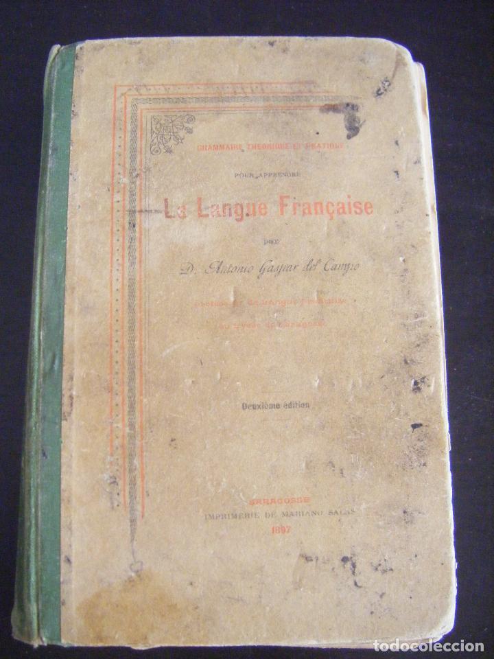 JML LIBRO GRAMMAIRE THEORIQUE ET PRACTIQUE LA LANGUE FRANCAISE, ANTONIO GASPAR DEL CAMPO 1897 (Libros Antiguos, Raros y Curiosos - Cursos de Idiomas)