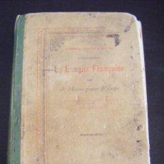 Libros antiguos: JML LIBRO GRAMMAIRE THEORIQUE ET PRACTIQUE LA LANGUE FRANCAISE, ANTONIO GASPAR DEL CAMPO 1897. Lote 96326055