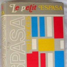 Libros antiguos: DICCIONARIO FRANCÉS ESPAÑOL / ESPAÑOL FRANCÉS - LE PETIT ESPASA - 1272 PÁGINAS - VER DESCRIPCIÓN. Lote 99348995