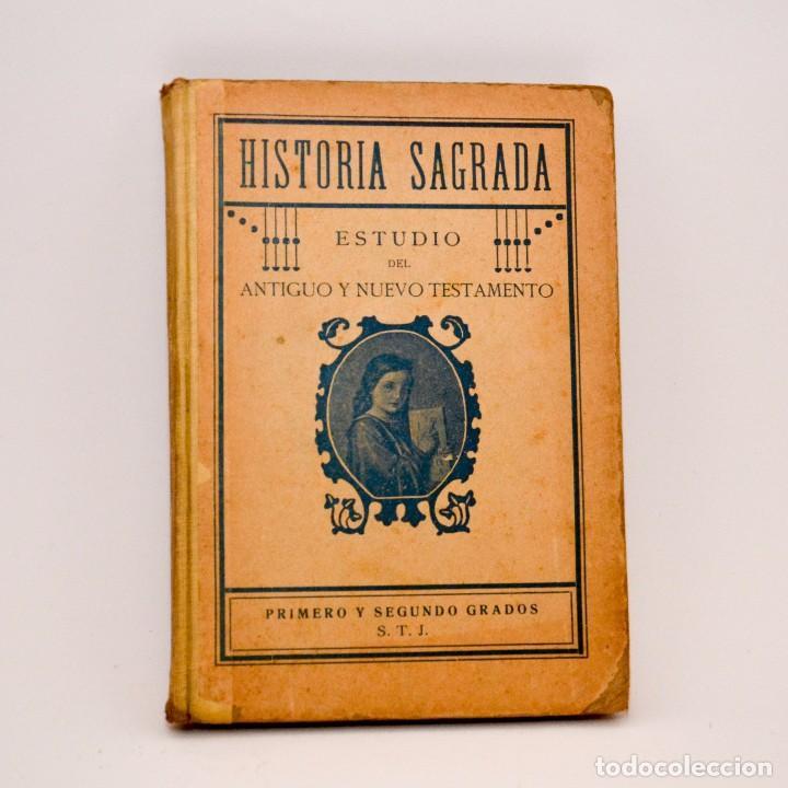 HISTÓRIA SAGRADA, ESTUDIO DEL ANTIGUO Y NUEVO TESTAMENTO - PRIMERO Y SEGUNDO GRADOS (Libros Antiguos, Raros y Curiosos - Cursos de Idiomas)