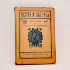 Libros antiguos: HISTÓRIA SAGRADA, ESTUDIO DEL ANTIGUO Y NUEVO TESTAMENTO - PRIMERO Y SEGUNDO GRADOS. Lote 99909007