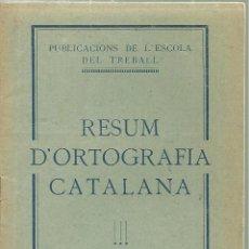 Libros antiguos: 3761.-RESUM D`ORTOGRAFIA CATALANA-PUBLICACIONS DE L`ESCOLA DEL TREBALL-EDITORIAL CATALANA. Lote 100037107