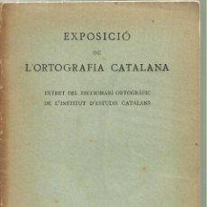 Libros antiguos: 3761.-EXPOSICIO DE L`ORTOGRAFIA CATALANA-EXTRET DEL DICCIONARI ORTOGRAFIC DE L`INSTITUT ESTUDIS CAT. Lote 100037583