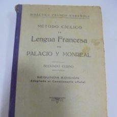 Libros antiguos: METODO CICLICO DE LENGUA FRANCESA POR PALACIO Y MONREAL. 2º CURSO. 2º EDICION. 1928. MADRID. Lote 103466955