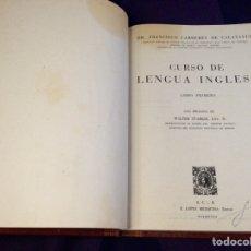 Libros antiguos: CURSO DE LENGUA INGLESA. D. FRANCISCO CARRERES CALATAYUD. E. LÓPEZ MEDINA EDITOR. Lote 104240760
