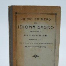 Libros antiguos: CURSO PRIMERO IDIOMA BASKO, 1912, P.SOLOETA-DIMA, DIALECTO GUIPUZCOANO, BUENOS AIRES. 11,5X17,5CM. Lote 112613967