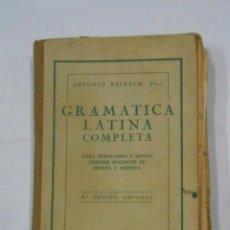 Libros antiguos: GRAMATICA LATINA COMPLETA. ANTONIO REIXACH. 3ª EDICIÓN. LUIS GILI EDITOR 1926. TDK70. Lote 113159995