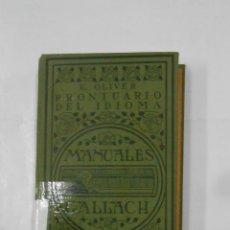 Libros antiguos: PRONTUARIO DEL IDIOMA. MANUALES GALLACH: E. OLIVER RODRÍGUEZ. - TDK33. Lote 113323155